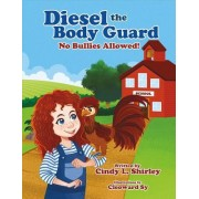 Diesel the Body Guard: No Bullies Allowed!