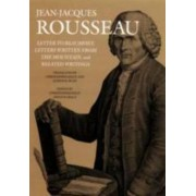 Letter to Beaumont, Letters Written from the Mountain, and Related Writings by Jean-Jacques Rousseau