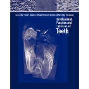 Development, Function and Evolution of Teeth by Mark F. Teaford