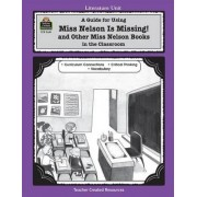 A Guide for Using Miss Nelson Is Missing in the Classroom by Mary Bolte