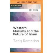 Western Muslims and the Future of Islam by Tariq Ramadan