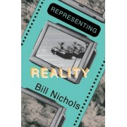 Representing Reality by Bill Nichols