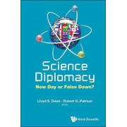 Science Diplomacy: New Day Or False Dawn? by Lloyd Davis