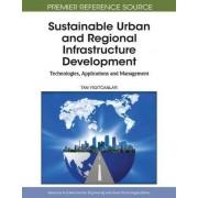 Sustainable Urban and Regional Infrastructure Development by Tan Yigitcanlar