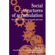 Social Structures of Accumulation by David M. Kotz