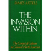 The Invasion Within by James Axtell