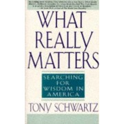What Really Matters by Tony Schwartz