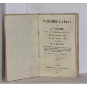 Prosodie Latine Ou Méthode Pour Apprendre Les Principes De La Quantité Et De La Poésie Latines, À L'usage De La Jeunesse
