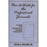 How to Write for the Professional Journals by J. R. Miller