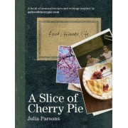 A Slice of Cherry Pie by Julia Parsons