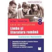 Limba si literatura romana - Clasa a 8-a - Evaluare nationala. Ghid de pregatire - Ion Popa Marinela Popa