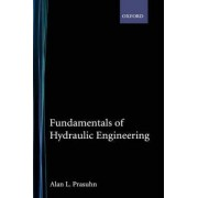 Fundamentals of Hydraulic Engineering by Alan L. Prasuhn
