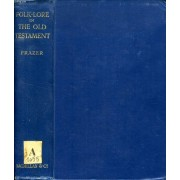 Folk-Lore In The Old Testament, Studies In Comparative Religion Legend And Law