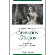 A Companion to Sensation Fiction by Pamela K. Gilbert