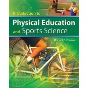 Introduction to Physical Education and Sport Science by Robert France