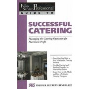The Food Service Professionals Guide to Successful Catering by Sony Bode