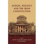 Judges, Politics and the Irish Constitution by Laura Cahillane