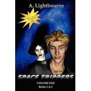 Space Trippers Vol.1, Books 1 & 2 by A Lightbourne