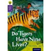 Oxford Reading Tree Story Sparks: Oxford Level 11: Do Tigers Have Nine Lives? by Sally Grindley