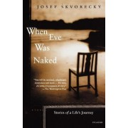 When Eve Was Naked by Josef Skvorecky