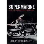 Supermarine: An Illustrated History