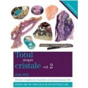 Totul despre cristale Vol.2 - Judy Hall