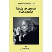 Nada se opone a la noche by Delphine de Vigan