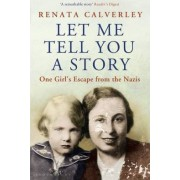 Let Me Tell You a Story by Renata Calverley