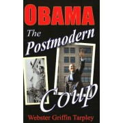 Obama - The Postmodern Coup by Webster Griffin Tarpley
