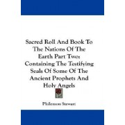 Sacred Roll and Book to the Nations of the Earth Part Two by Philemon Stewart