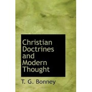Christian Doctrines and Modern Thought by T G Bonney