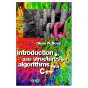 Introduction to Data Structures and Algorithms with C++ by Glenn Rowe