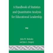 A Handbook of Statistics and Quantitative Analysis for Educational Leadership by John W. Mulcahy