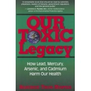 Our Toxic Legacy by Beatrice Trum Hunter
