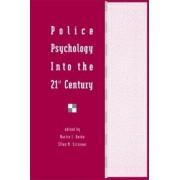 Police Psychology into the 21st Century by Martin I. Kurke