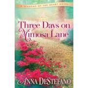 Three Days on Mimosa Lane by Anna DeStefano