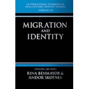 International Yearbook of Oral History and Life Stories: Migration and Identity Volume 3 by Rina Benmayor