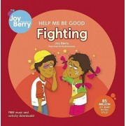 Help Me Be Good Fighting by Joy Berry