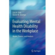 Evaluating Mental Health Disability in the Workplace by Liza H. Gold