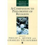 A Companion to the Philosophy of Religion by Philip L. Quinn