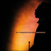 Roy= Big Band= Hargrove - Emergence- Digi- (0602527079240) (1 CD)