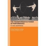 The Transformative Power of Performance by Erika Fischer-Lichte