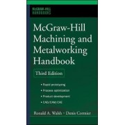 McGraw-Hill Machining and Metalworking Handbook by Denis Cormier