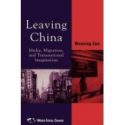 Leaving China by Wanning Sun