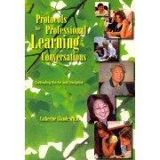 Protocols for Professional Learning Conversations by Catherine Glaude
