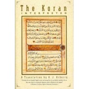The Koran Interpreted by Arthur J. Arberry