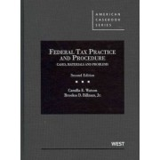 Federal Tax Practice and Procedure by Camilla E. Watson