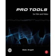Pro Tools for Film and Video by Dale Angell