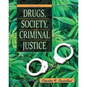 Drugs, Society, and Criminal Justice by Charles F. Levinthal