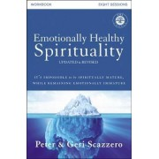 Emotionally Healthy Spirituality Course Workbook, Updated Edition: Discipleship That Deeply Changes Your Relationship With God by Peter Scazzero